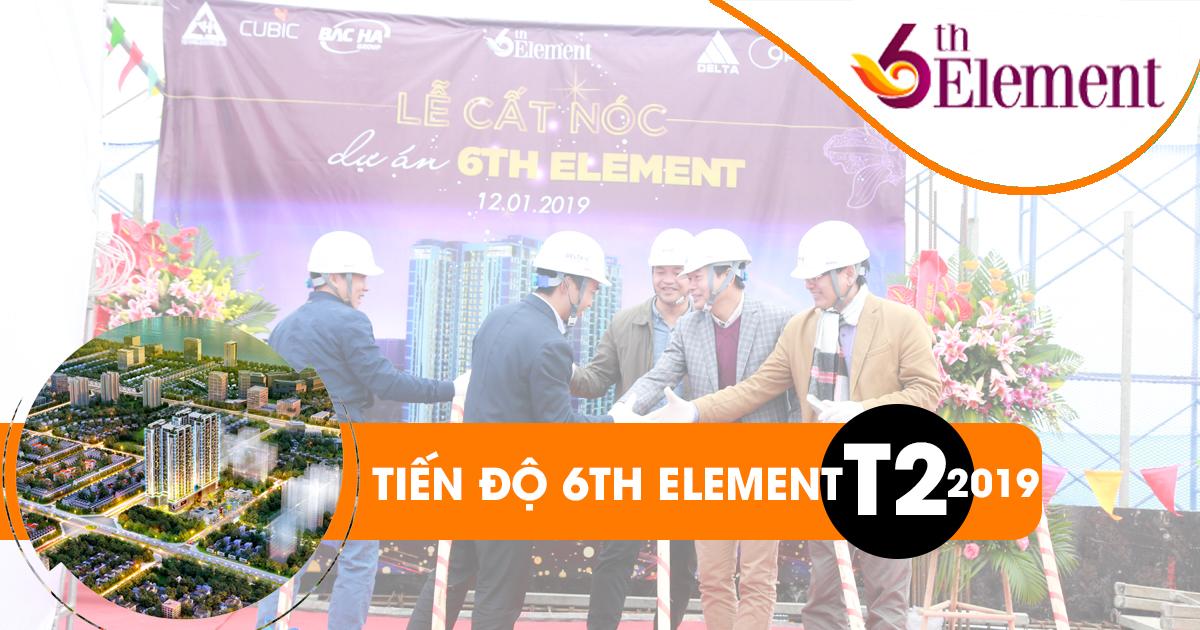 [Cập nhật T2/2019] Tiến độ xây dựng dự án 6th Element – Cập nhật mới nhất