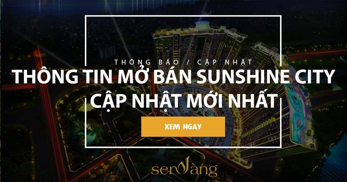 [Cập nhật mới nhất] Thông tin mở bán Sunshine City