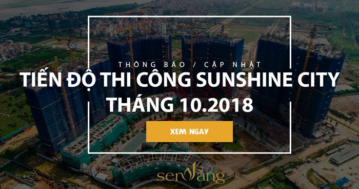 UPDATE tiến độ xây dựng dự án Sunshine City tháng 10/2018