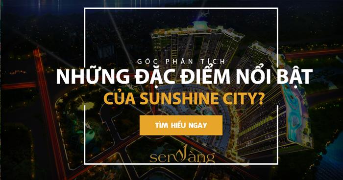 Điểm độc đáo của dự án Sunshine City: Vị trí, tiện ích, thiết kế
