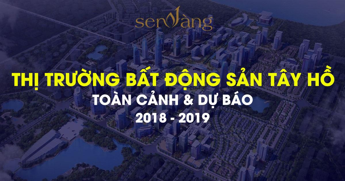 Báo Cáo Toàn Cảnh Thị Trường Bất Động Sản Tây Hồ 2018 – 2019