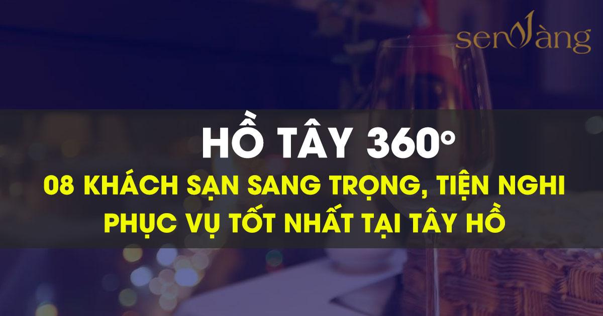08 Khách sạn gần hồ Tây, Hà Nội view đẹp, sang trọng, phục vụ tốt nhất