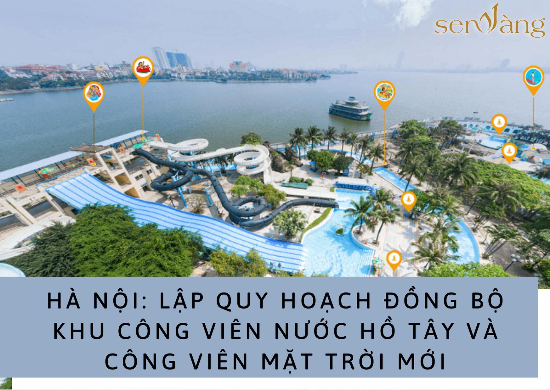 Hà Nội – Quy hoạch đồng bộ khu công viên nước Hồ Tây và công viên Mặt Trời Mới