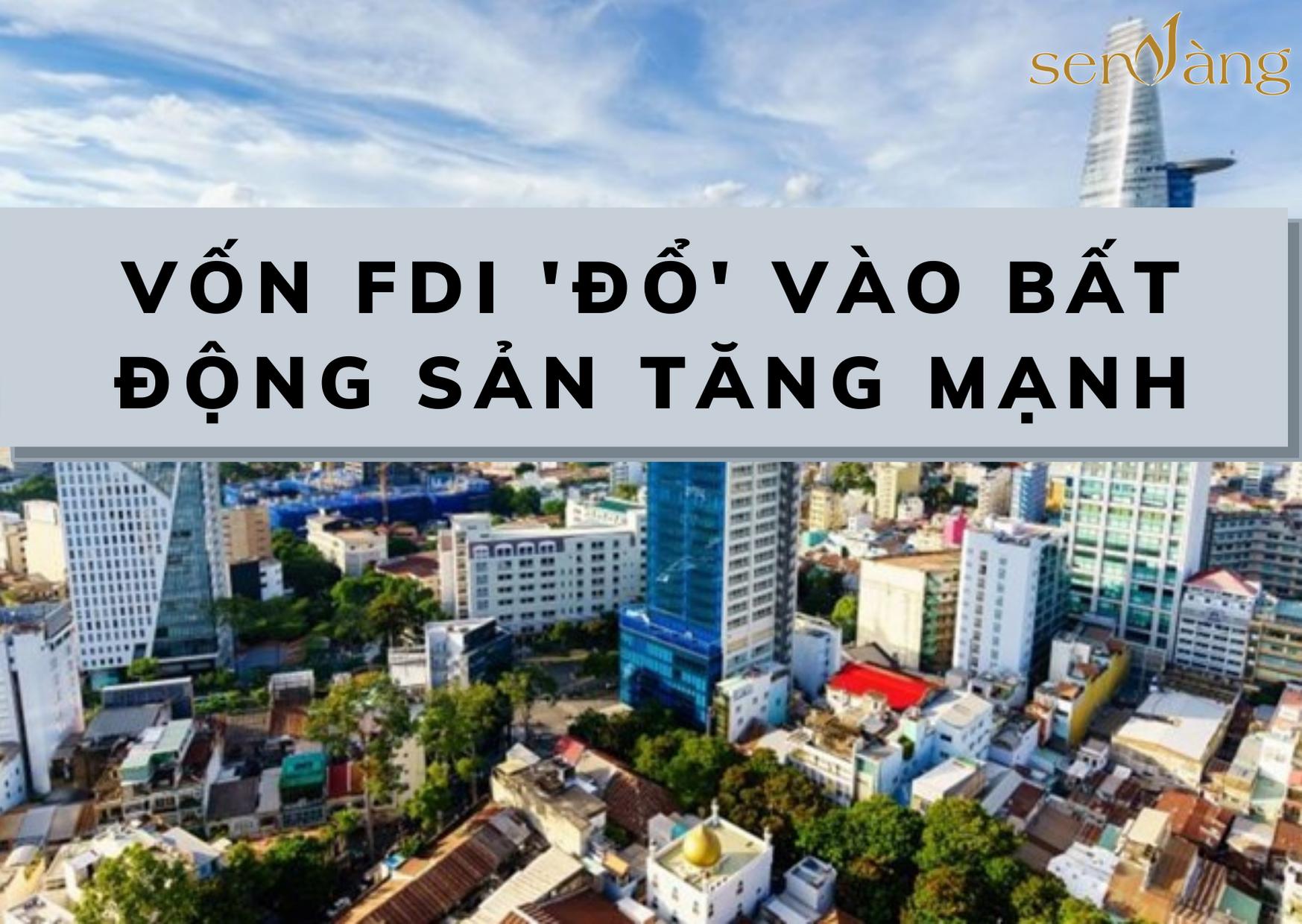 Vốn FDI 'đổ' vào bất động sản tăng mạnh