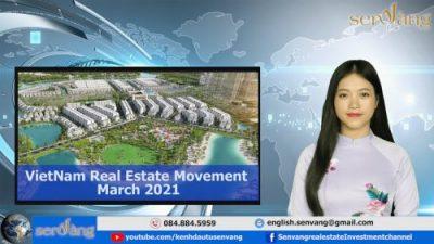 Vietnam Real Estate Movement – March 2021