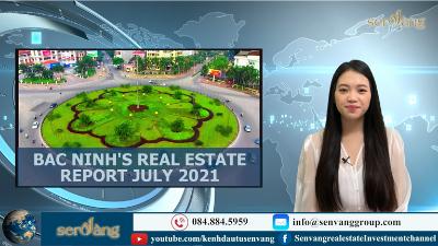 Bac Ninh Real Estate Report July 2021