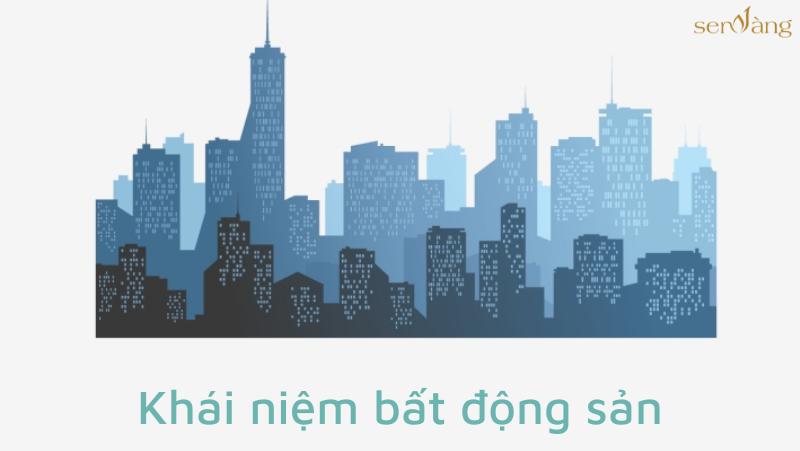 khai-niem-bat-dong-san-la-gi