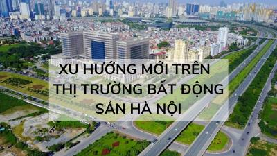Xu hướng mới trên thị trường bất động sản Hà Nội