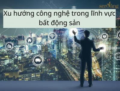 Xu hướng công nghệ trong lĩnh vực bất động sản
